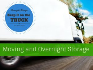 Moving and Overnight Storage